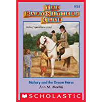 The Baby-Sitters Club #54: Mallory and the Dream Horse (Baby-sitters Club (1986-1999))