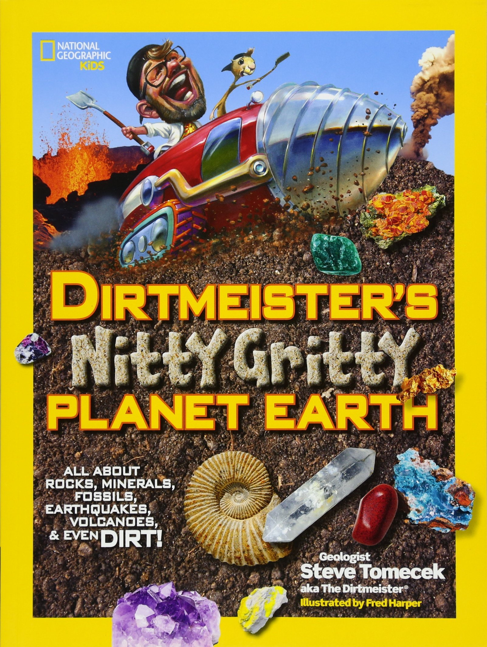 dirtmeister-s-nitty-gritty-planet-earth-all-about-rocks-minerals-fossils-earthquakes-volcanoes-even-dirt-national-geographic-kids