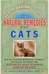 Veterinarians Guide to Natural Remedies for Cats : Safe and Effective Alternative Treatments and Healing Techniques from the Nations Top Holistic Veterinarians Paperback