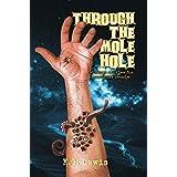 Through the Mole Hole: Strange Stories for Peculiar People (Never Sleep Again)