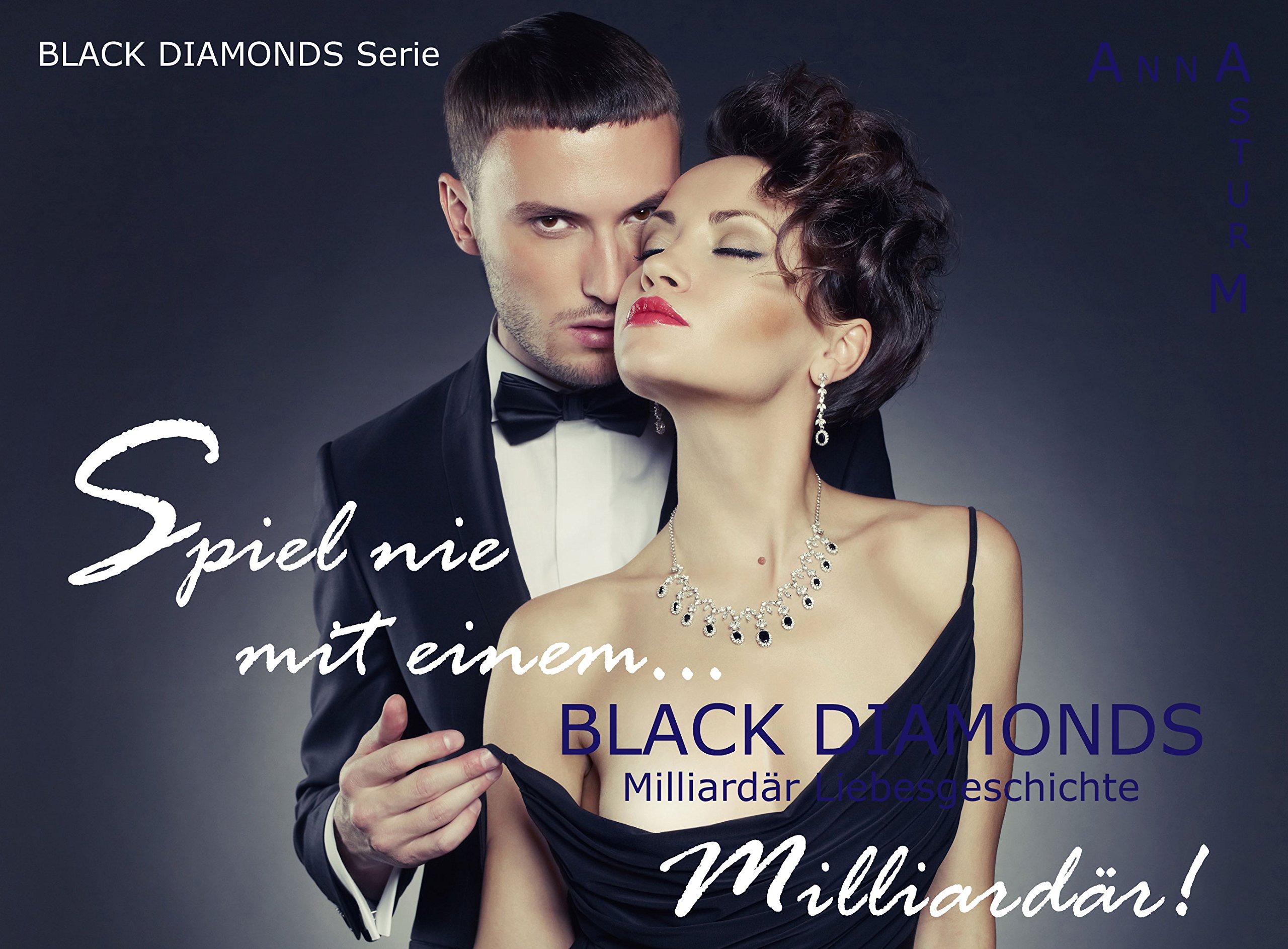 BLACK DIAMONDS  Spiel Nie Mit Einem Milliardär   Dominanz And Unterwerfung  1