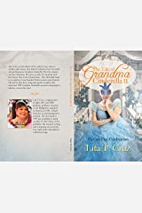 The Tale of Grandma Cinderella II: Parents Day Celebration (The Tale of Grandma Cinderella: The Mystical Fairy Godmother Book 1) Kindle Edition