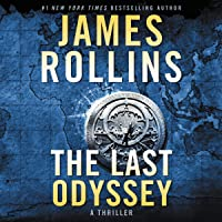 The Last Odyssey: A Thriller: Sigma Force Novels, Book 21