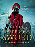 Emperor's Sword: An unputdownable novel of Roman adventure (Imperial Assassin Book 1)