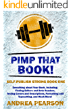 Pimp That Book!: Finding Editors and Beta Readers, Testing Covers and Descriptions, Formatting and Typesetting, and Much More! (Self-Publish Strong Book 1)