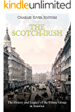 The Scotch-Irish: The History and Legacy of the Ethnic Group in America