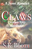 Claws, Christmas Kitty Matchmaker: A Sweet Romance