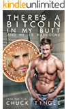 There's A Bitcoin In My Butt And He Is Handsome