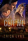 Cuff Me (A Love and Justice Novella Book 2)