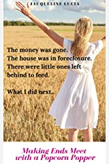 Making Ends Meet with a Popcorn Popper Kindle Edition