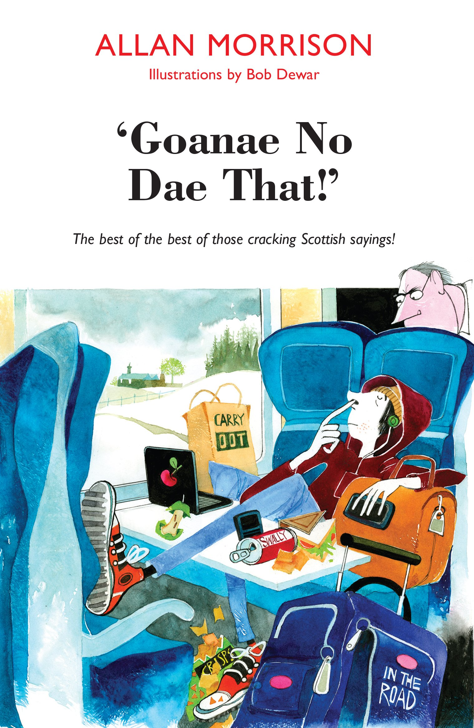 Gonnae No Dae That!: The Best of the Best of Those Cracking Scottish Sayings! PDF