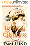 Light Beyond the Darkness (Lightbearer Book 3)