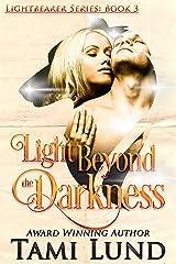 Light Beyond the Darkness: Shapeshifter Romance (Lightbearer Book 3) Kindle Edition