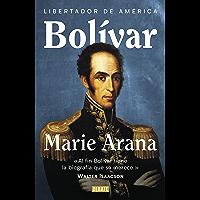 Bolívar: Libertador de América (Spanish Edition)