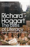 Modern Classics the Uses of Literacy: Aspects Of Working-lass Life (Penguin Modern Classics)