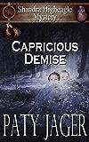 Capricious Demise: Shandra Higheagle Mystery