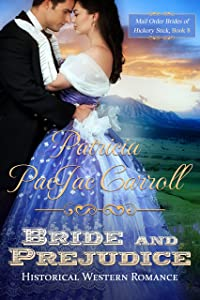 Bride and Prejudice: Sweet Historical Romance (Mail Order Brides of Hickory Stick Book 8)