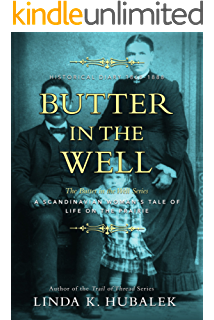 Butter in the Well: A Scandinavian Womans Tale of Life on the Prairie (Butter