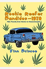 Rookie Reefer Bandidos - 1970: Fifty Pounds from Mexico to Massachusetts (Fun Loving Finn Book 1) Kindle Edition