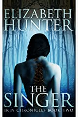 The Singer: Irin Chronicles Book Two Kindle Edition