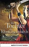 Die Tochter des Klosterschmieds: Historischer Roman (German Edition)