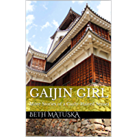 Gaijin Girl: More Stories of a Curly-Haired Sensei (English Edition)