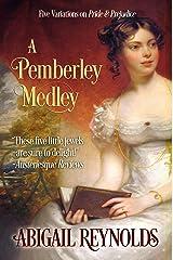A Pemberley Medley: Five Pride & Prejudice Variations (A Pride & Prejudice Variation Book 2) Kindle Edition