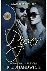 Piper: A Last Score Spin Off Kindle Edition