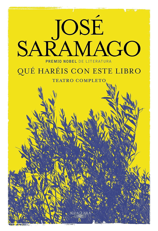 Qué haréis con este libro: Teatro completo eBook: José Saramago ...