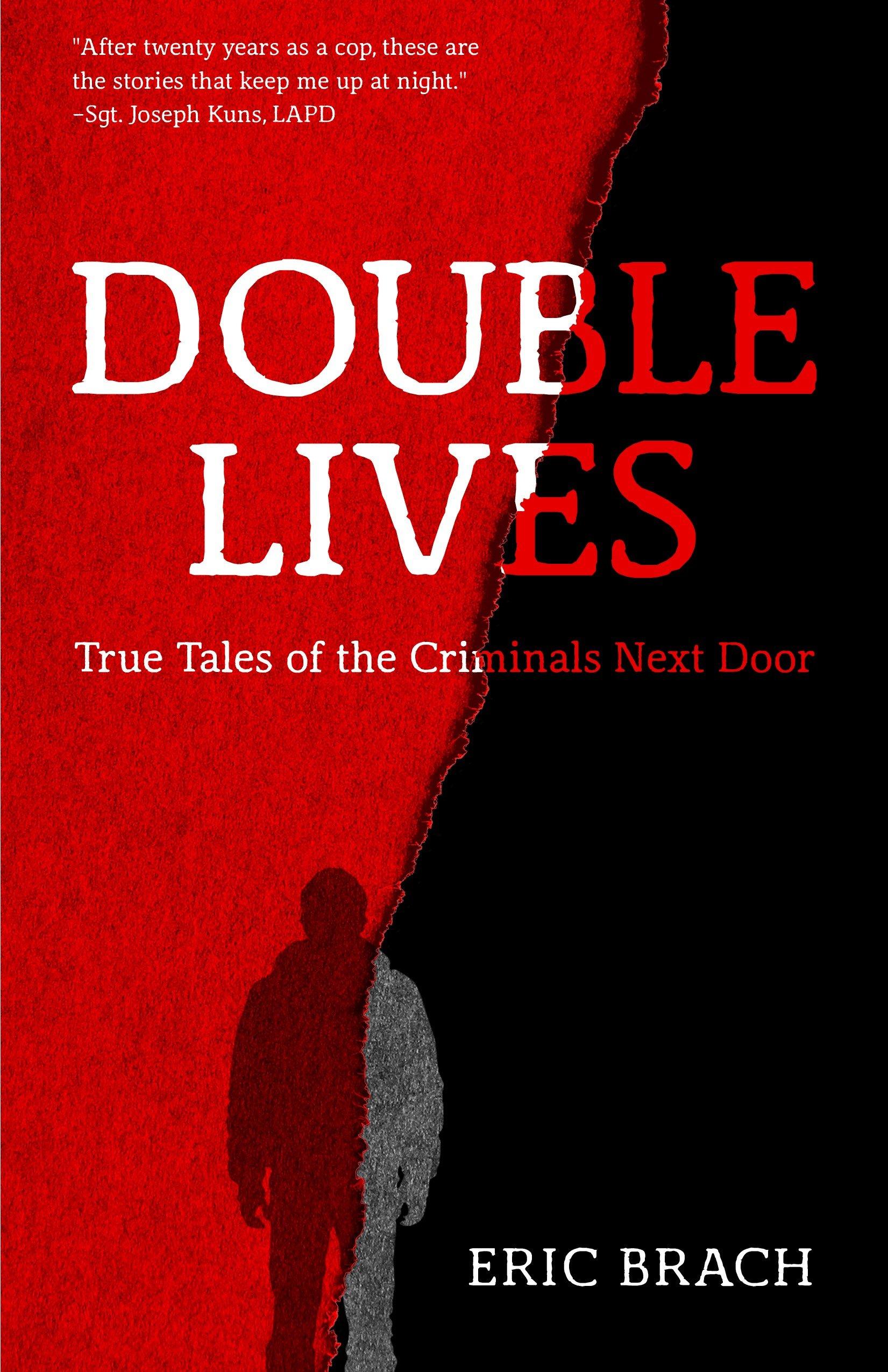 Double Lives: True Tales of the Criminals Next Door