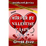 Murder by Valentine Candy (Holidazed Book 4)