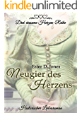 Neugier des Herzens (Drei einsame Herzen-Reihe Teil 1): Historischer Liebesroman