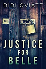 Justice For Belle: A Psychological Thriller Kindle Edition
