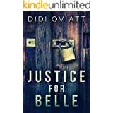 Justice For Belle: A Psychological Thriller