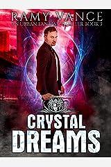 CrystalDreams: An Urban Fantasy Thriller (Keep Evolving Book 3) Kindle Edition
