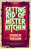 Getting Rid Of Mister Kitchen