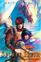 The Spirit Heir (A Dance of Dragons Book 2) Kindle Edition