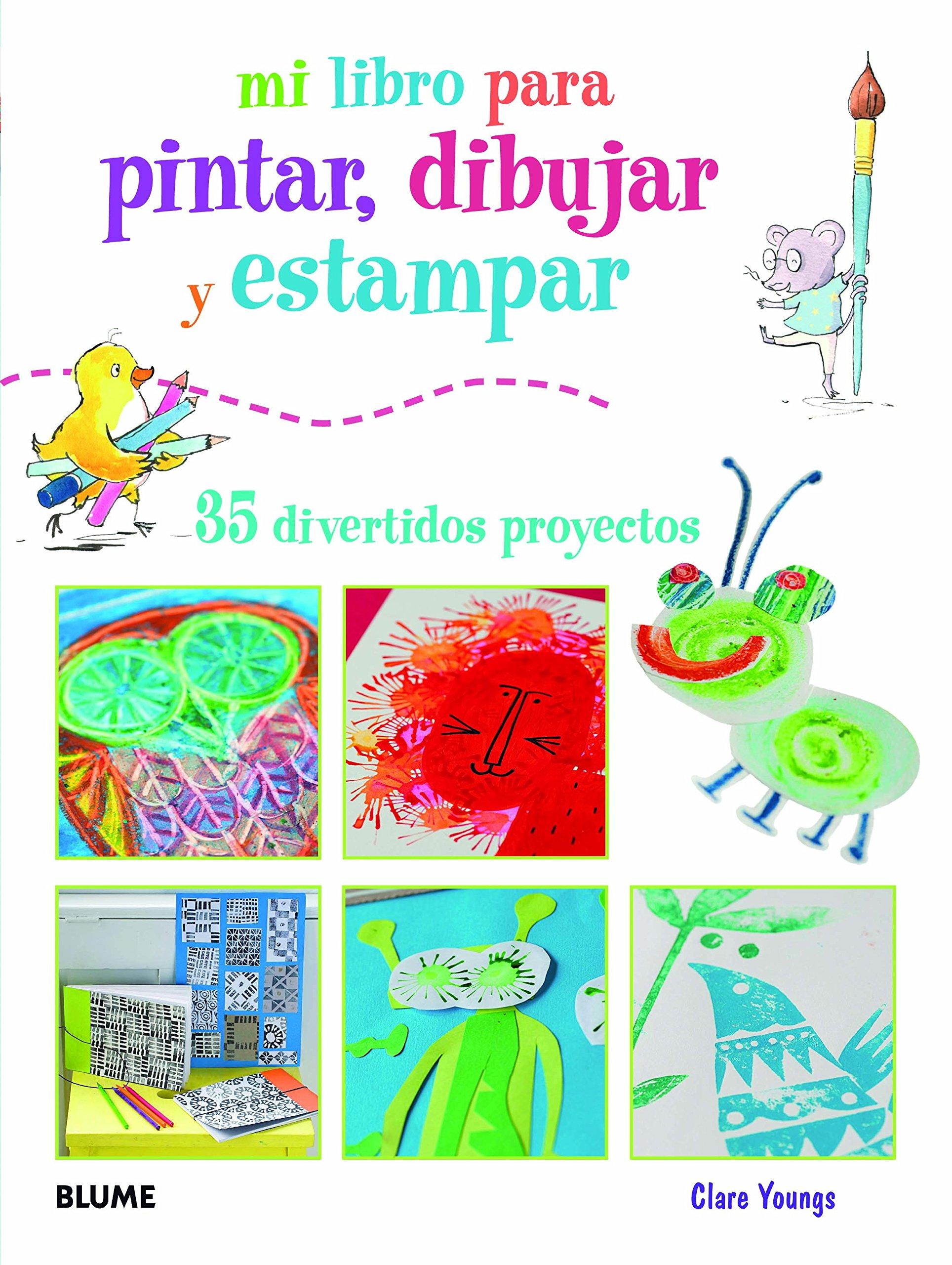 Mi Libro Para Pintar, Dibujar Y Estampar. 35 Divertidos Proyectos ...