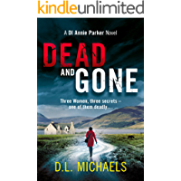 Dead and Gone: A gripping thriller with a shocking twist (DI Annie Parker Book 1)