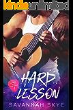 Hard Lesson: A Bad-Boy, Rock Star Romance