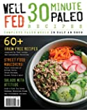 Well FED - 30 minute PALEO recipes - Issue 75 - 2017