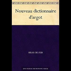 Nouveau dictionnaire d'argot (French Edition)