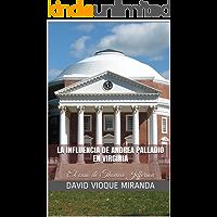 La influencia de Andrea Palladio en Virginia: El caso de Thomas Jefferson