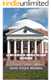 La influencia de Andrea Palladio en Virginia: El caso de Thomas Jefferson