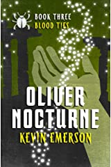 Blood Ties (Oliver Nocturne Book 3) Kindle Edition