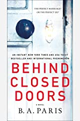 Behind Closed Doors: A Novel Kindle Edition