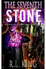 The Seventh Stone: An Alastair Stone Urban Fantasy Novel (Alastair Stone Chronicles Book 16) (The Alastair Stone Chronicles) Kindle Edition