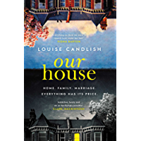 Our House: one of the most talked-about thrillers of 2018, with THAT OMG ending (English Edition)