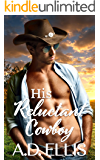 His Reluctant Cowboy: A steamy, age-gap, opposites-attract M/M cowboy romance
