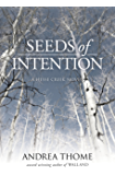 Seeds of Intention (Hesse Creek Series Book 2)